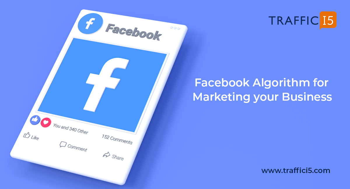 Insights on Facebook algorithm for marketing your business